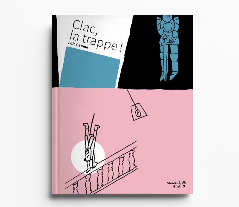 Loïc Gaume illustrateur auteur graphiste belgique bruxelles Clac, la trappe! Alors que Jack le petit livreur s'apprête à livrer une pièce montée, il se retrouve happé par un étrange grenier. Un refrain qui joue sur les sons rythme cette histoire à suspens.
